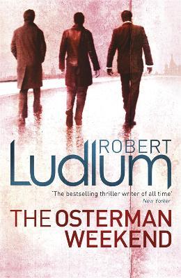 The Osterman Weekend - Ludlum, Robert
