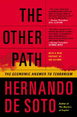 The Other Path: The Economic Answer to Terrorism - de Soto, Hernando