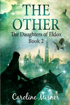 The Other: [The Daughters of Eldox Book 2] - Field, Dave (Editor), and Misner, Caroline