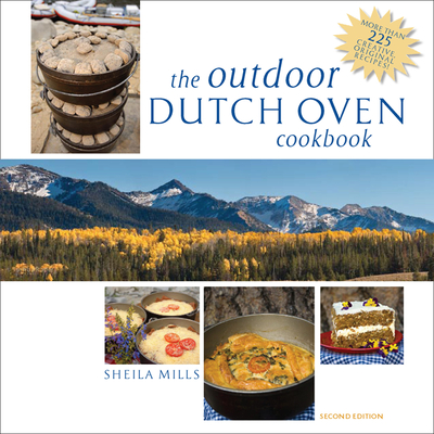 The Outdoor Dutch Oven Cookbook - Mills, Sheila