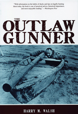 The Outlaw Gunner - Walsh, Harry M