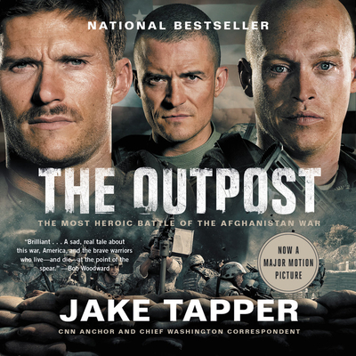 The Outpost: An Untold Story of American Valor - Tapper, Jake, and Shapiro, Rob (Read by)