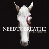 The Outsiders - Needtobreathe
