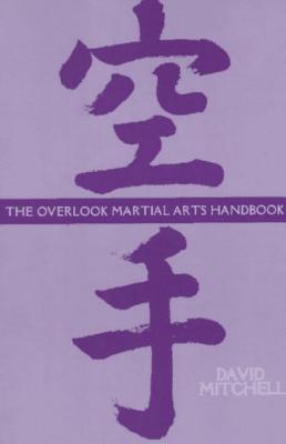 The Overlook Martial Arts Handbook - Mitchell, David