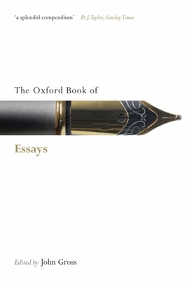The Oxford Book of Essays - Gross, John (Editor)