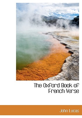 The Oxford Book of French Verse - Lucas, John
