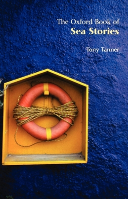 The Oxford Book of Sea Stories - Tanner, Tony (Editor)