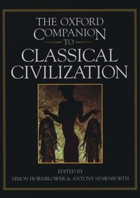 The Oxford Companion to Classical Civilization -