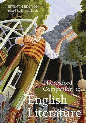 The Oxford Companion to English Literature - Birch, Dinah (Editor), and Drabble, Margaret (Editor)