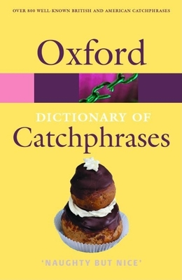 The Oxford Dictionary of Catchphrases - Farkas, Anna (Compiled by)