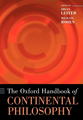 The Oxford Handbook of Continental Philosophy - Leiter, Brian