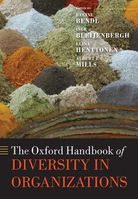 The Oxford Handbook of Diversity in Organizations - Bendl, Regine (Editor), and Bleijenbergh, Inge (Editor), and Henttonen, Elina (Editor)