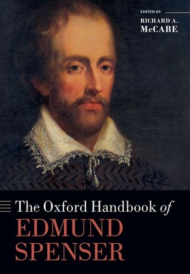 The Oxford Handbook of Edmund Spenser - McCabe, Richard A. (Editor)
