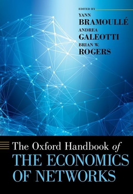 The Oxford Handbook of the Economics of Networks - Bramoulle, Yann (Editor)