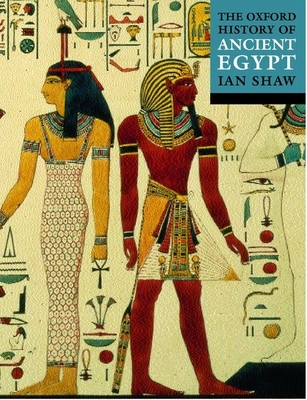 The Oxford Illustrated History of Ancient Egypt - Shaw, Ian, PH.D. (Editor)