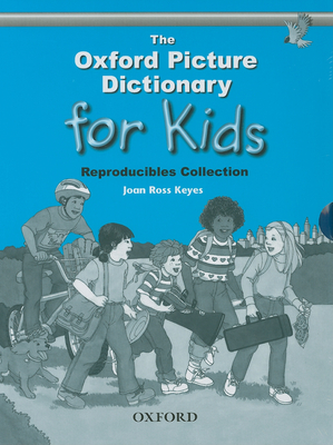 The Oxford Picture Dictionary for Kids: Reproducibles Collection - Keyes, Joan Ross, and Ross Keys, Joan
