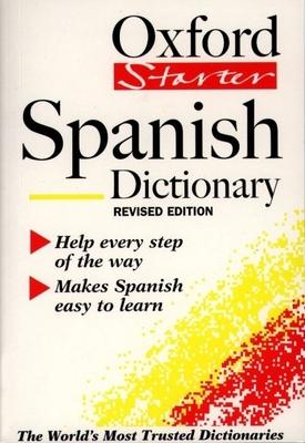 The Oxford Starter Spanish Dictionary - Llompart, Ana Cristina (Editor)