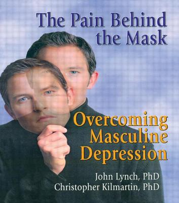 The Pain Behind the Mask - Lynch, John R