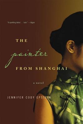 The Painter from Shanghai - Epstein, Jennifer Cody
