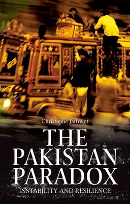 The Pakistan Paradox: Instability and Resilience - Jaffrelot, Christropher