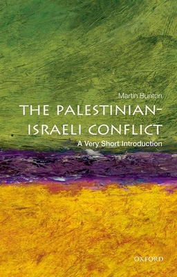 The Palestinian-Israeli Conflict: A Very Short Introduction - Bunton, Martin