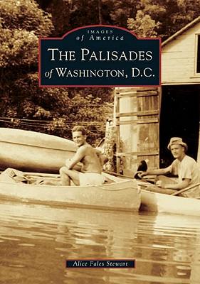 The Palisades of Washington, D.C. - Fales Stewart, Alice