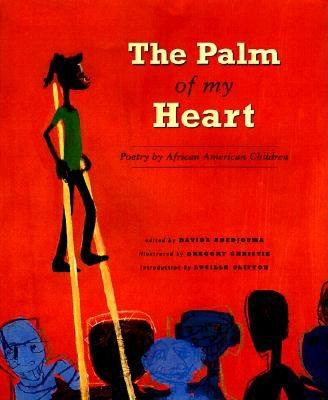 The Palm of My Heart: Poetry by African American Children - Adedjouma, Davida