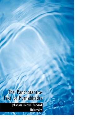 The Panchatantra-Text of Purnabhadra - Hertel, Johannes, Dr., and Barvard University, University (Creator)