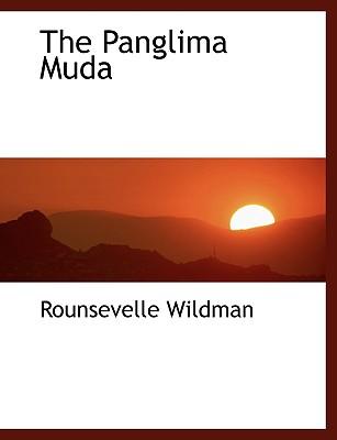 The Panglima Muda - Wildman, Rounsevelle