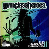 The Papercut Chronicles II - Gym Class Heroes