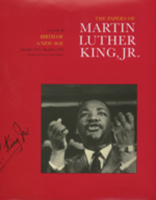 The Papers of Martin Luther King, Jr., Volume III: Birth of a New Age, December 1955-December 1956 - King, Martin Luther, Jr., and Carson, Clayborne (Editor), and Burns, Stewart (Editor)