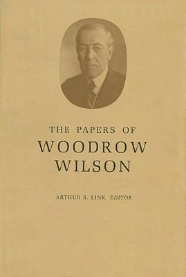 The Papers of Woodrow Wilson, Volume 43: June 25-August 20, 1917 - Wilson, Woodrow