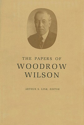 The Papers of Woodrow Wilson, Volume 9: 1894-1896 - Wilson, Woodrow, and Link, Arthur S (Editor)