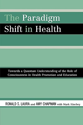 The Paradigm Shift in Health - Laura, Ronald S