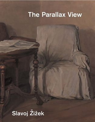The Parallax View - Zizek, Slavoj