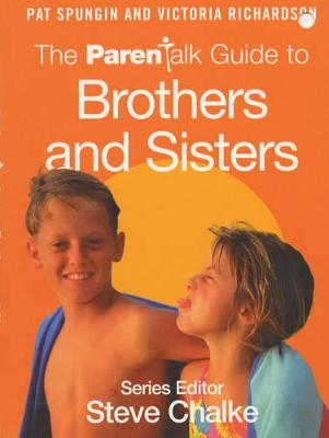 The ParenTalk Guide to Brothers and Sisters - Spungin, Pat