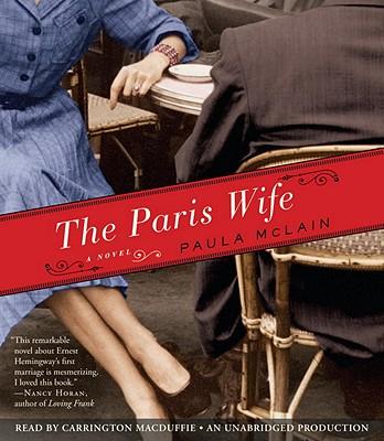 The Paris Wife - McLain, Paula, and MacDuffie, Carrington (Read by)