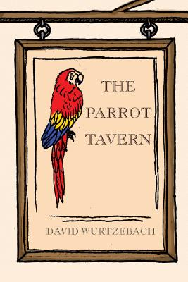 The Parrot Tavern - Wurtzebach, David