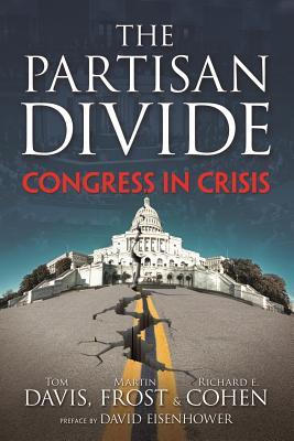 The Partisan Divide: Congress in Crisis - Davis, Tom, (Ac