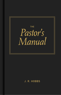 The Pastor's Manual - Hobbs, James R