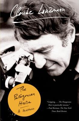 The Patagonian Hare: A Memoir - Lanzmann, Claude