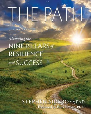 The Path: Mastering the Nine Pillars of Resilience and Success - Sideroff, Stephen