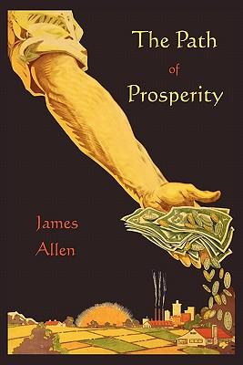The Path of Prosperity - Allen, James