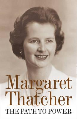 The Path to Power - Thatcher, Margaret