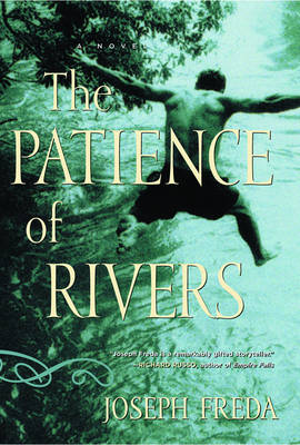 The Patience of Rivers - Freda, Joseph