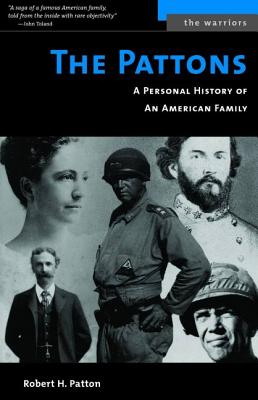 The Pattons: A Personal History of an American Family - Patton, Robert H