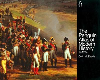 The Penguin Atlas of Modern History: To 1815 - McEvedy, Colin