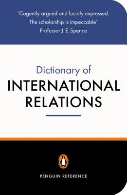 The Penguin Dictionary of International Relations - Evans, Graham (Preface by), and Newnham, Jeffrey