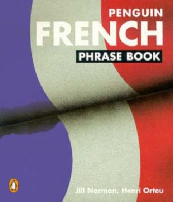 The Penguin French Phrase Book: New Edition - Orteu, Henri, and Norman, Jillian, and Norman, Jill