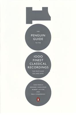 The Penguin Guide to the 1000 Finest Classical Recordings: The Must Have CDs and DVDs - March, Ivan, and Greenfield, Edward, and Layton, Robert
